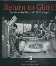 Return to Glory: The Mercedes-Benz 300 SL Racing Car Robert Ackerson Limited ed