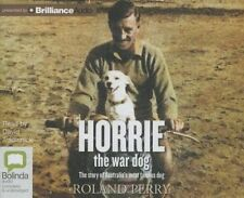 Horrie the War Dog: The Story of Australia's Most Famous Dog by Roland Perry