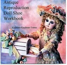 Antique Reproduction Doll Shoe Workbook, Kathleen Kaufman-Torres Patterns CD