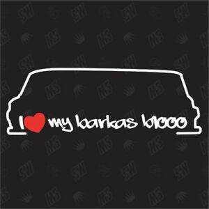 I love my Barkas B1000 - Sticker , Auto Aufkleber, Car Sticker, Osten