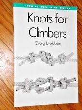 KNOTS FOR CLIMBERS (How To Climb Series)  , NEW