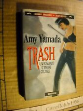 LIBRO - TRASH - AMY YAMADA - BOMPIANI 1999 - NUOVO MA