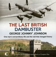 The Last British Dambuster: By George 'Johnny' Johnson - Audiobook - 8CDs