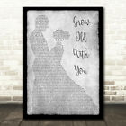 Grow Old With You Man Lady Dancing Grey Song Lyric Quote Print