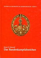 Das Bandenkampfabzeichen 1944 - 1945 (Klaus D. Patzwall)