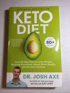 Keto Diet: Your 30-Day Plan to Lose Weight, etc. Keto the Right Way Dr. Josh Axe