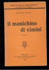 FRANCE ANATOLIO IL MANICHINO DI VIMINI BALDINI E CASTOLDI 1912 BIBLIOTECA MODERN