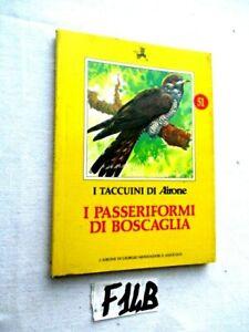 I TACCUINI DI AIRONE I PASSERIFORMI DI BOSCAGLIA  G. MONDADORI        (F14B)