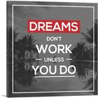 ARTCANVAS Dreams Don't Work Unless You Do Motivational Canvas Art Print