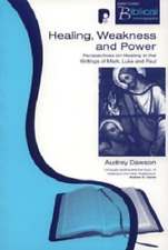 Dawson Audrey-Pbm: Healing, Weakness And Power BOOK NEW