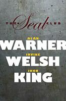 The Seal Club by John King,Irvine Welsh,Alan Warner, NEW Book, FREE & FAST Deliv