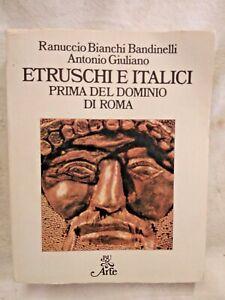 ETRUSCHI E ITALICI di Ranuccio Bianchi Bandinelli Antonio Giuliano 1985 Rizzoli