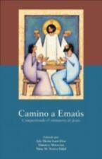 Camino A. Emaus : Compartiendo el Ministerio de Jesus by Timoteo Matovina...