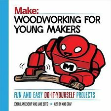 Woodworking for Young Makers by Lane Boyd and Loyd Blankenship (2017, Paperback)