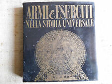 Armi & eserciti nella storia universale epoca contemporanea dal 1914 a oggi