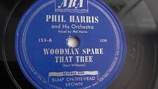 Phil Harris - 78rpm single 10-inch - ARA #153 Woodman Spare That Tree