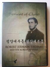 Servant of Christ - Robert Jermain Thomas and the Korean Revivals - Gary Wilkins