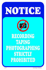 NOTICE RECORDING TAPING PHOTOGRAPHY STRICTLY PROHIBITED BUSINESS BUILDING SIGN