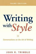 Writing with Style: Conversations on the Art of Writing John R. Trimble 3rd Ed