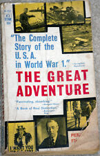 THE GREAT ADVENTURE THE COMPLETE STORY OF THE USA IN WORLD WAR 1