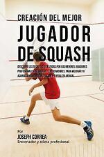 Creacion Del Mejor Jugador de Squash : Descubre Los Secretos Utilizados Por...