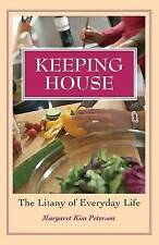 NEW Keeping House: The Litany of Everyday Life by Margaret Kim Peterson