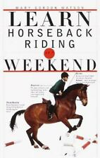 Learn Horseback Riding in a Weekend (Learn in a Weekend)