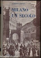 MILANO UN SECOLO. Letteratura, teatro, divertimenti e personaggi - LORENZI
