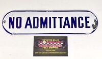 """Vintage No Admittance Porcelain Metal Sign 1930s? 10 x 2.5"""" - Nice!"""