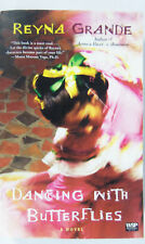 Dancing with Butterflies : A Novel by Reyna Grande (2009, Paperback)