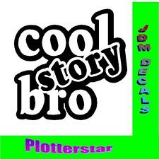 Cool Story Bro Hater JDM Sticker Aufkleber oem PS Power fun like Shocker DUB