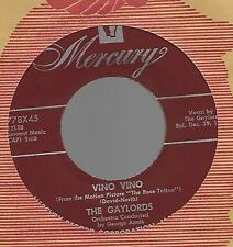 THE GAYLORDS-MERCURY RECORDS-VINO VINO / MOLLY-O DOO WOP EX COND!!