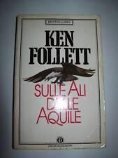 KEN FOLLETT-SULLE ALI DELLE AQUILE-OSCAR MONDADORI-1986-BESTSELLERS