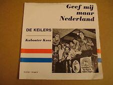 45T SINGLE TELSTAR 3440 / DE KEILERS - GEEF MIJ MAAR NEDERLAND
