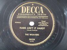 US 78 rpm The Weavers: Hard ain't it hard?/ Run home to MA-MA, Decca 28226