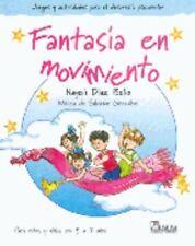 Fantasia en movimiento Fantasy in Movement: Juegos Y Actividades Para El Desarro