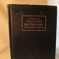 VIRTUE'S - ENGLISH DICTIONARY - ENCYCLOPEDIC EDITION - ILLUSTRATED-1950 SEE PICS