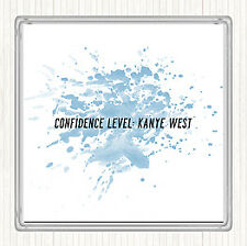 Blue White Confidence Level Kanye West Inspirational Quote Drinks Mat Coaster