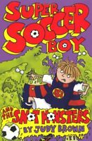 Super Soccer Boy and the Snot Monsters,Judy Brown
