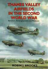 THAMES VALLEY AIRFIELDS IN THE SECOND WORLD WAR - COUNTRYSIDE BOOKS RAF / USAAF