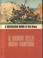 IL MONDO DELLA NUOVA FRONTIERA Walt Disney 1973 Mondadori ILLUSTRATO COLORI
