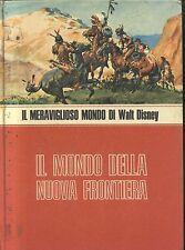 IL MONDO DELLA NUOVA FRONTIERA di Walt Disney 1973 Mondadori ILLUSTRATO COLORI