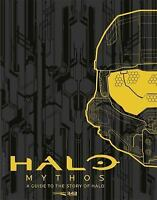 Halo Mythos : A Guide to the Story of Halo by 343 Industries Staff (2016,...