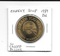 (J) 1989 Bu So Called Dollar Chunky Soup Flip Coin