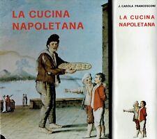 LA CUCINA NAPOLETANA di J.C. Francesconi ed.Del Delfino 1988