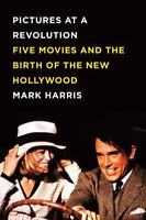 Pictures at a Revolution-5 Movies & Birth of the New Hollywood-Harris- NEW HB