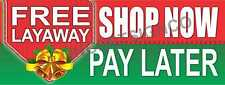 1.5'X4'  FREE LAYAWAY BANNER Outdoor Sign Shop Now Pay Later Buy Christmas Deals