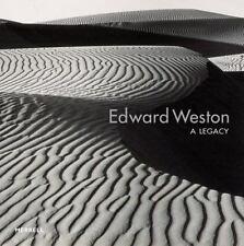 Edward Weston: A Legacy, , Watts, Jennifer, Spaulding, Jonathan, Smith, Jessica