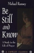 Be Still and Know: A Study in the Life of Prayer (A Cowley Classic)-ExLibrary