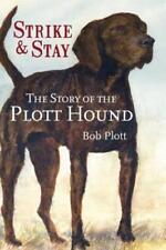 The Story of the Plott Hound: Strike & Stay by Bob Plott: New